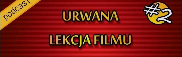 URWANY FILM. Zaginiona Dziewczyna. Podcast #2